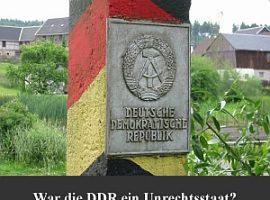 Ausgabe: War die DDR ein Unrechtsstaat?
