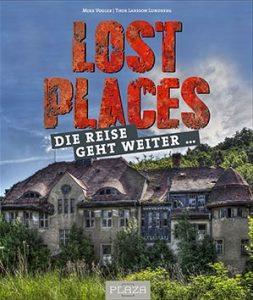 (c) Thor Larsson Lundberg aus Lost Places - Die Reise geht weiter, Heel Verlag, Königswinter