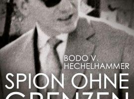 """Buchcover """"Spion ohne Grenzen"""" (c) Piper Verlag GmbH, München, 2019, Umschlagabbildung: BNDA, 5157 (OT), Umschlaggestaltung: Büro Jorge Schmidt, München"""