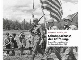 """Als die Amerikaner Tirol eroberten – Rezension des Bildbands """"Schnappschüsse der Befreiung"""""""