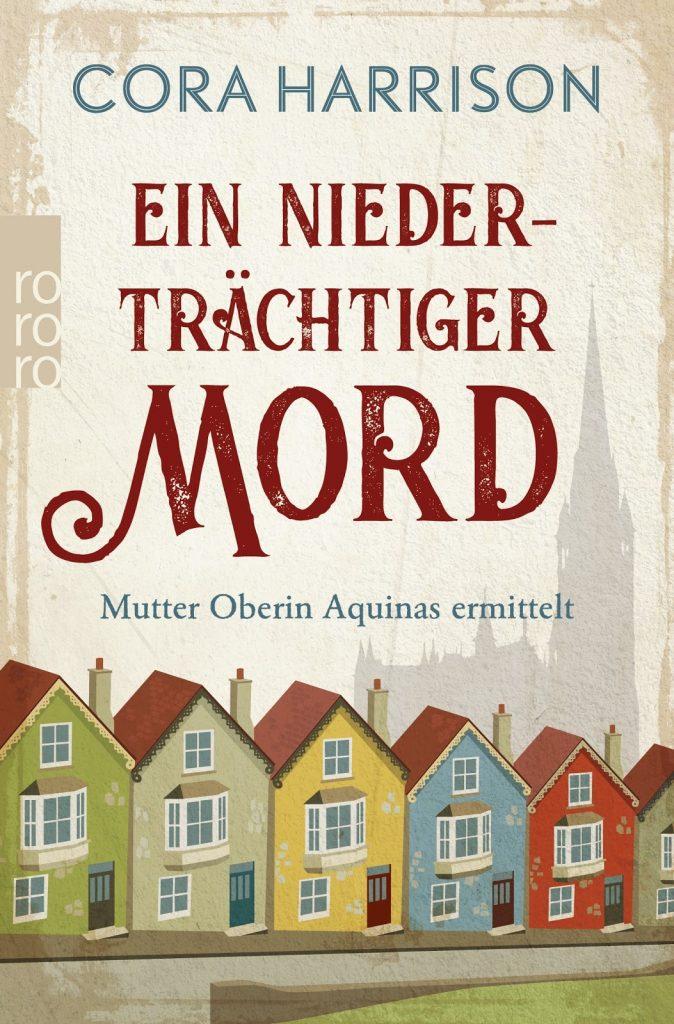"""""""Ein niederträchtiger Mord"""" von Cora Harrison. (c) 2021 by Rowohlt Verlag GmbH, Hamburg. Covergestaltung und Coverabbildung Hafen Werbeagentur, Hamburg"""