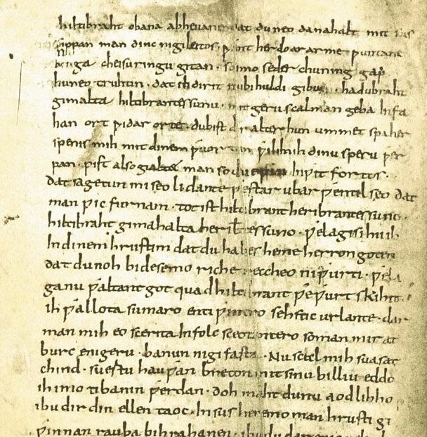 Aus dem Hildebrandslied stammt das älteste überlieferte deutsche Sprichwort. (Quelle)